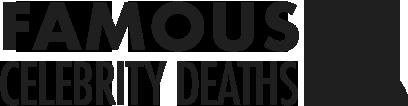 Famous Celebrity Deaths